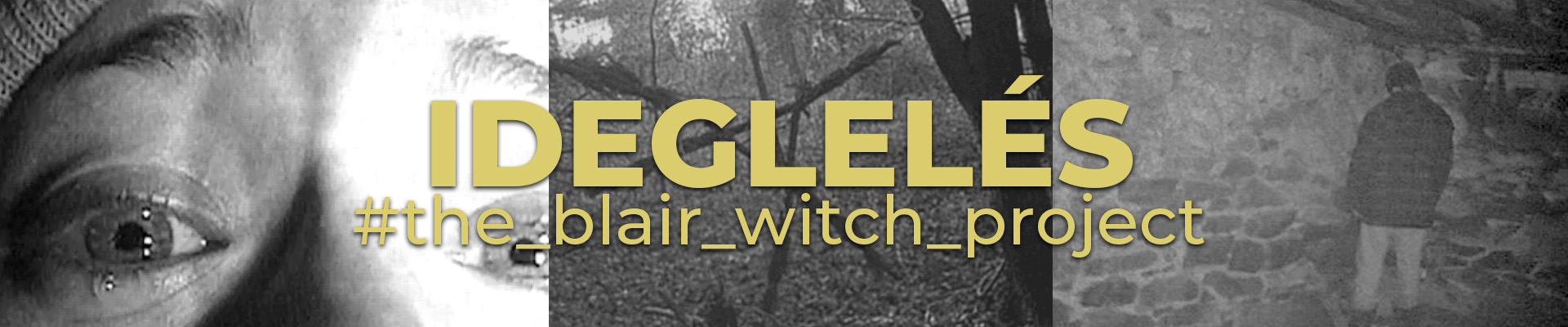 The Blair Witch Project - Ideglelés